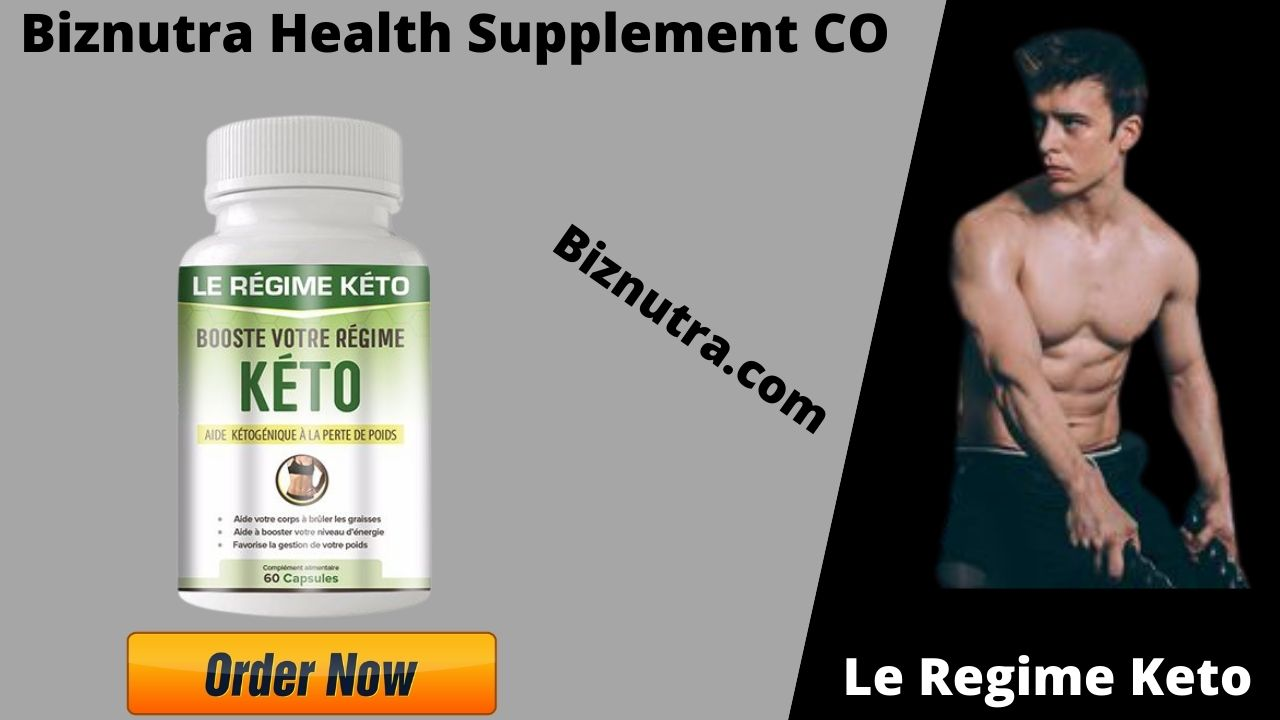 Le Regime Keto Weight Loss Pills [Review] Reduce Fat 100% Safe & Legit!