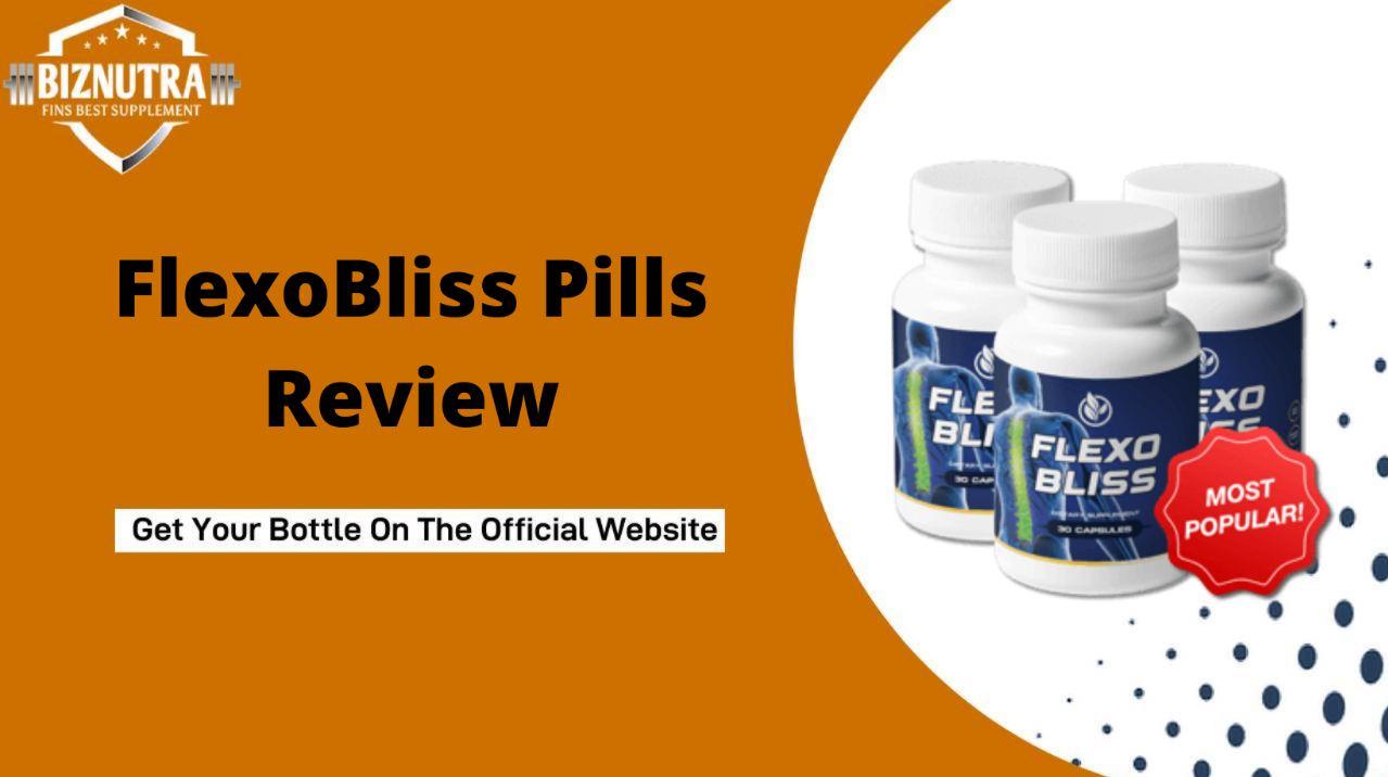 FlexoBliss Pills Review || Help Against Relieve Back Pains & Shoulder!