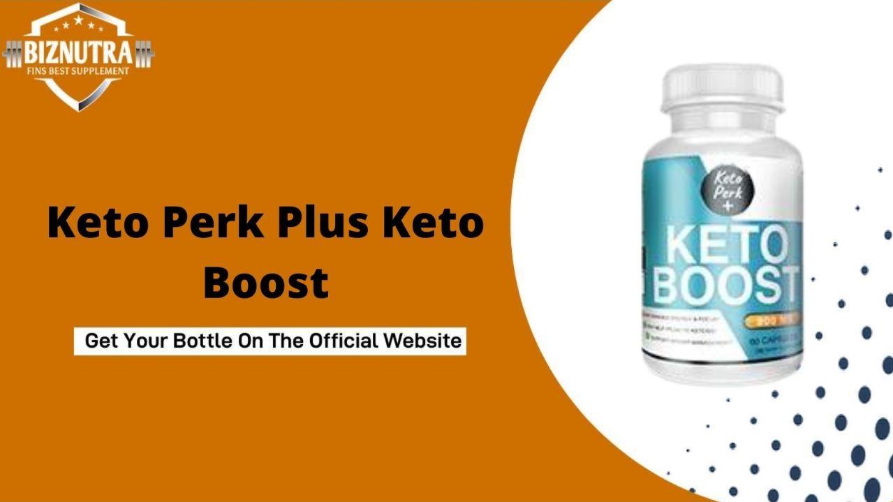 Keto Perk Plus Keto Boost #1 Fat Burn Pills    Side Effect VS Benefits!