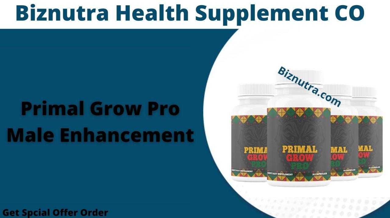 Primal Grow Pro Male Enhancement {2021} Get Bigger Penis & Stamina!