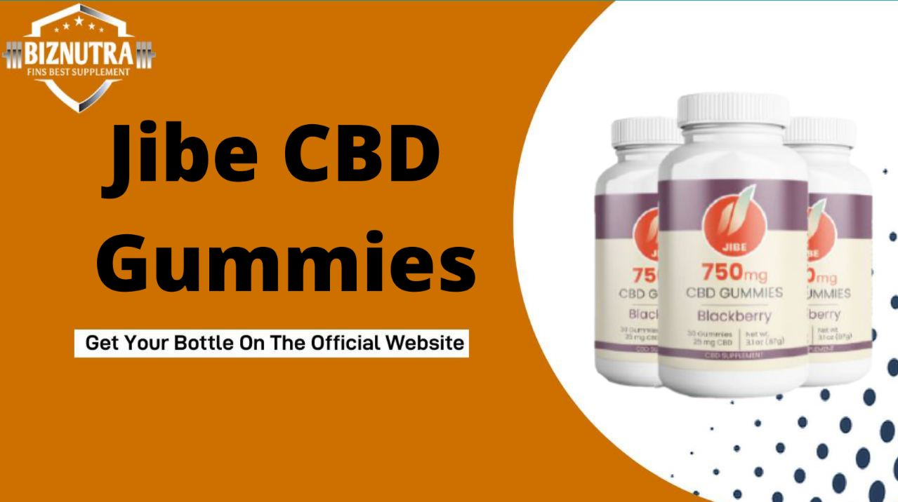 Jibe CBD Gummies 750mg | The Best Gummies Are Here! Order Now!☟☟